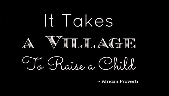 it-takes-a-village-to-raise-a-child